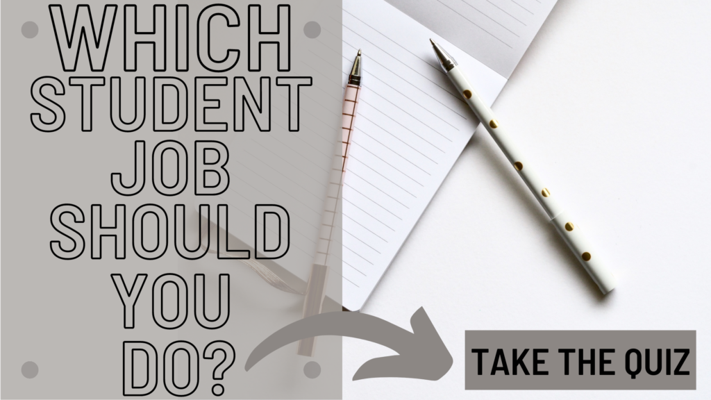 Which student job should you do?